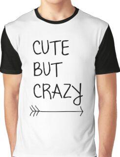 Cute but crazy women's t-shirt, girl's Sweatshirt, Ladies tee Graphic T-Shirt