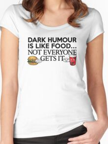 Dark Humour Is Like Food Women's Fitted Scoop T-Shirt