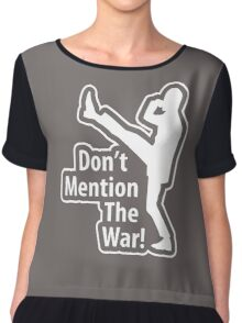 Don't Mention The War Chiffon Top