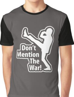 Don't Mention The War Graphic T-Shirt