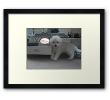 OUR Wii PUPPY- NEEDS A Wii Framed Print