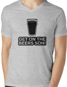 Get On The Beers Son! Mens V-Neck T-Shirt