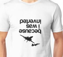 """""""Because I was inverted"""", Top Gun inspired - BLACK VERSION Unisex T-Shirt"""