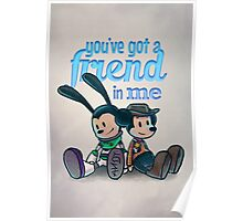 You've Got A Friend In Me Poster