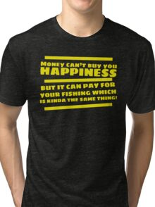 Money can't buy you happiness, fishing! Tri-blend T-Shirt