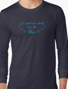 A gentleman should look like this Long Sleeve T-Shirt