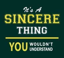 It's A SINCERE thing, you wouldn't understand !! by satro