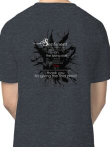 Sentiment and final proof Classic T-Shirt