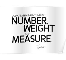 number, weight and measure - isaac newton Poster