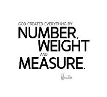 number, weight and measure - isaac newton Photographic Print