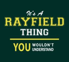 It's A RAYFIELD thing, you wouldn't understand !! by satro