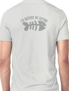 I'd rather be eating fish bones  Unisex T-Shirt