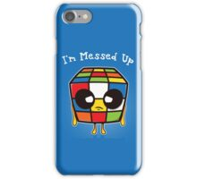 I'm Messed Up iPhone Case/Skin