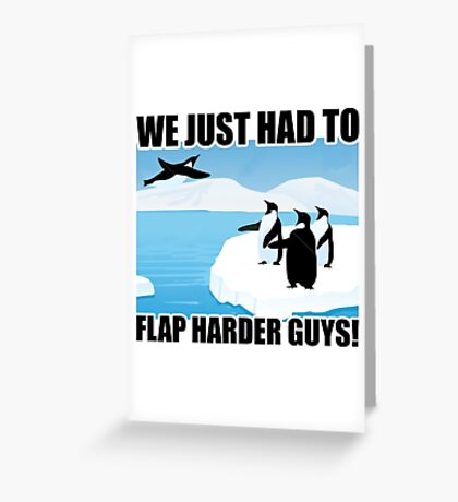 Just Keep Flapping Greeting Card
