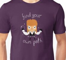 Find Your Own Path Unisex T-Shirt