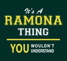 It's A RAMONA thing, you wouldn't understand !! by satro