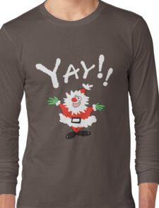 Yay!! It's Christmas  Long Sleeve T-Shirt