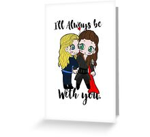 With you. ♥ Greeting Card