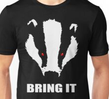Bring The Evil Badger  Unisex T-Shirt