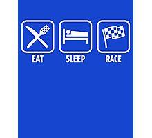 Eat Sleep Race Photographic Print