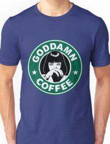 Goddamn Coffee Unisex T-Shirt