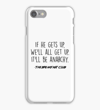 The Breakfast Club - It'll be anarchy iPhone Case/Skin
