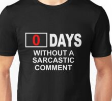 Zero days without a sarcastic comment Unisex T-Shirt