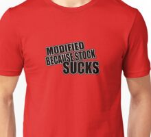Modified because stock sucks Unisex T-Shirt