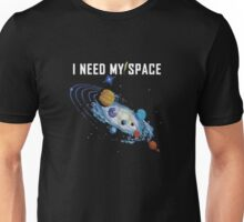 I Need My Space Unisex, Cheesey, Funny Astronomy Shirt Unisex T-Shirt