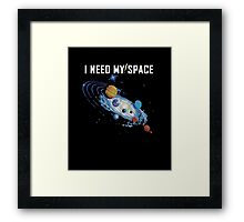 I Need My Space Unisex, Cheesey, Funny Astronomy Shirt Framed Print