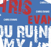 CHRIS EVANS....YOU RUINED MY LIFE Sticker