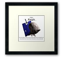 I am a Knight (blue banner) Framed Print