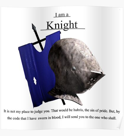 I am a Knight (blue banner) Poster
