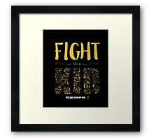 Fight Like A Kid, Kids Get Cancer Too T-Shirt Framed Print
