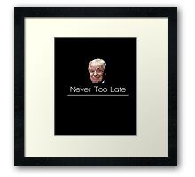 Donald Trump It's too late T-shirt - It's never too late Framed Print