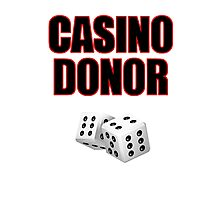 Casino Donor Funny Gambling T-Shirt Photographic Print