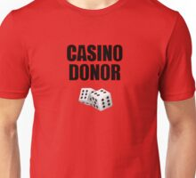 Casino Donor Funny Gambling T-Shirt Unisex T-Shirt