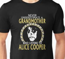 NEVER UNDERESTIMATE A GRANDMOTHER WHO LISTEN TO ALICE COOPER Unisex T-Shirt