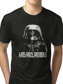 I am your fathers brothers nephews cousins former ro T-shirt Tri-blend T-Shirt