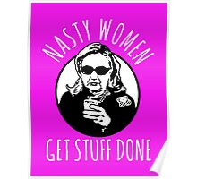 Hillary Clinton Nasty Women Get Stuff Done Poster