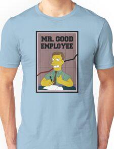 Mister Good Employee Unisex T-Shirt