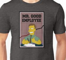 Mister Good Employee Unisex T-Shirt