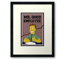Mister Good Employee Framed Print