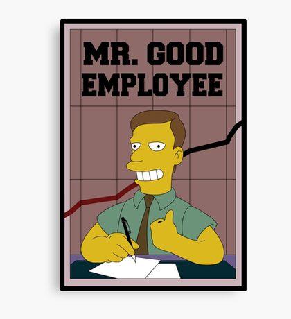 Mister Good Employee Canvas Print