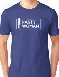 I am a Nasty Woman Unisex T-Shirt