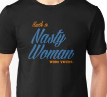 Such a Nasty Woman Who Votes.  Unisex T-Shirt
