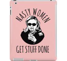 Hillary Clinton Nasty Women Get Stuff Done iPad Case/Skin