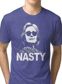 """Hillary Clinton """"Nasty"""" Tri-blend T-Shirt"""