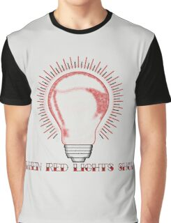 When Red Lights Show - Traditional Bulb Graphic T-Shirt