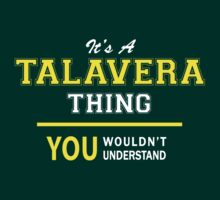 It's A TALAVERA thing, you wouldn't understand !! by satro